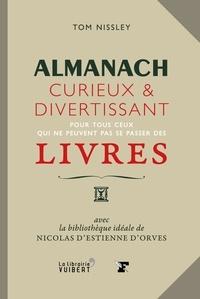 Accentsonline.fr Almanach curieux et divertissant pour tous ceux qui ne peuvent pas se passer des livres - Avec la bibliothèque idéale de Nicolas d'Estienne d'Orves Image