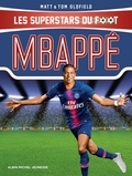 Tom Oldfield et Matt Oldfield - Mbappé - Les Superstars du foot.