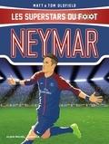 Tom Oldfield et Matt Oldfield - Neymar - Les Superstars du foot.