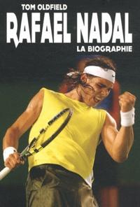 Tom Oldfield - Rafael Nadal.