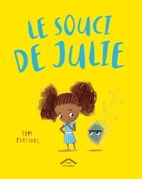 Tom Percival - Le souci de Julie.