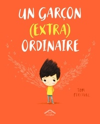 Tom Percival - Un garçon (extra) ordinaire.