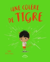 Tom Percival - Une colère de tigre.