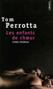 Tom Perrotta - Les enfants de choeur (Little Children).