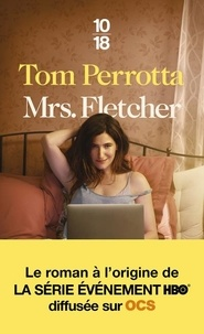 Tom Perrotta - Mrs Fletcher ou les tribulations d'une milf.