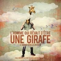 Tom Poisson et  Ale+Ale - L'homme qui rêvait d'être une girafe - (L'homme dans les nuages). 1 CD audio