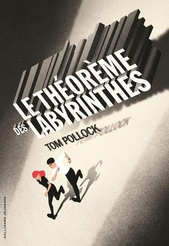 Tom Pollock - Le théorème des labyrinthes.