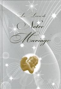 Tom Pousse - Le livre de notre mariage.