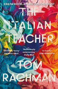 Tom Rachman - The Italian Teacher - The Costa Award Shortlisted Novel.