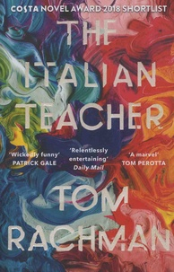Tom Rachman - The Italian Teacher.
