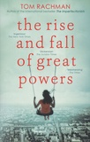 Tom Rachman - The Rise and Fall of Great Powers.