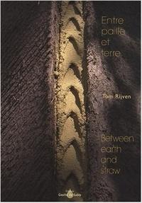 Tom Rijven - Entre paille et terre.