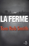 Tom Rob Smith - La ferme.