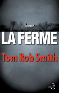 Tom Rob Smith - La ferme.