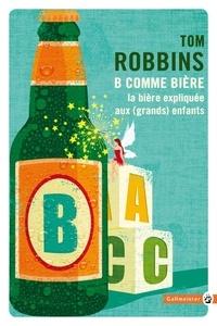 Tom Robbins - B comme bière.