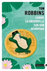 Tom Robbins - Comme la grenouille sur son nénuphar.