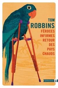 Tom Robbins - Féroces infirmes retour des pays chauds.
