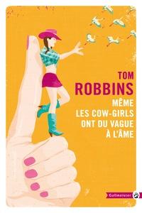 Tom Robbins - Même les cow-girls ont du vague à l'âme.