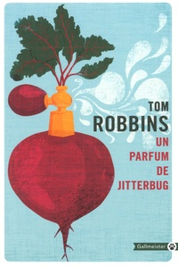 Tom Robbins - Un parfum de Jitterburg.