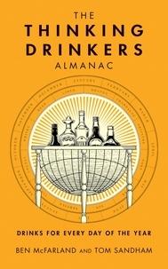 Tom Sandham et Ben Mcfarland - The Thinking Drinkers Almanac.