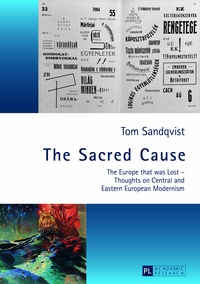 Tom Sandqvist - The Sacred Cause - The Europe that was Lost – Thoughts on Central and Eastern European Modernism.