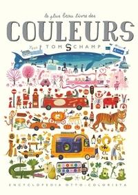 Tom Schamp - Le plus beau livre des couleurs.