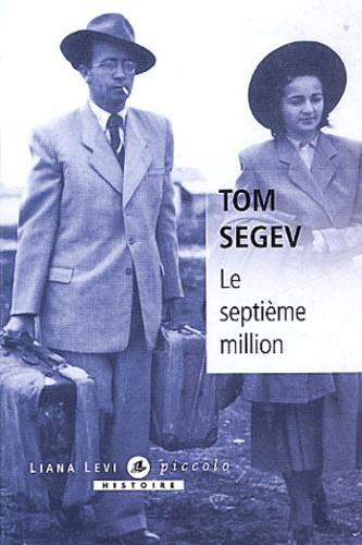 Tom Segev - Le septième million - Les Israéliens et le Génocide.
