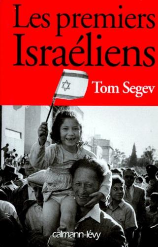 Tom Segev - Les premiers Israéliens.