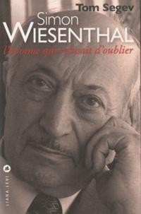 Simon Wiesenthal- L'homme qui refusait d'oublier - Tom Segev |