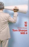 Tom Sharpe - Wilt Tome 4 : Comment échapper à sa femme et ses quadruplés en épousant une théorie marxiste.