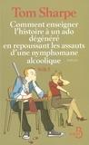 Tom Sharpe - Wilt Tome 5 : Comment enseigner l'histoire à un ado dégénéré en repoussant le assauts d'une nymphomane alcoolique.