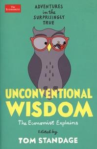 Tom Standage - Unconventional wisdom - Adventures in the surprisingly true.