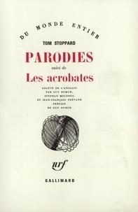 Tom Stoppard - Les parodies - Suivi de Les Acrobates.