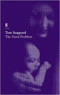 Tom Stoppard - The Hard Problem.