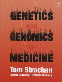 Tom Strachan et Judith Goodship - Genetics and Genomics in Medicine.