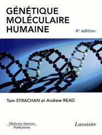 Tom Strachan et Andrew Read - Génétique moléculaire humaine.