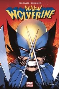 Tom Taylor et David Lopez - All-New Wolverine Tome 1 : Les quatre soeurs.