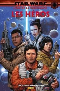 Tom Taylor et Ramon Rosanas - Star Wars L'ère de la Résistance  : Les héros.