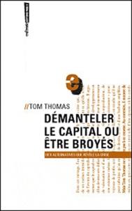 Tom Thomas - Démanteler le capital ou être broyés.