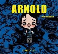 Tom Tirabosco - Arnold.