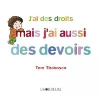 Tom Tirabosco - J'ai des droits mais j'ai aussi des devoirs.