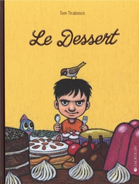 Tom Tirabosco - Le dessert.
