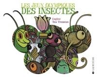 Tom Tirabosco et  Eugène - Les jeux olympiques des insectes.