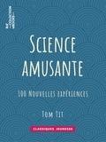 Tom Tit - Science amusante - 100 nouvelles expériences - 3e série.