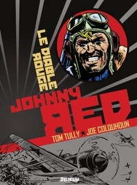Tom Tully et Joe Colquhoun - Johnny Red Tome 2 : Le diable rouge.