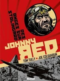 Tom Tully et Joe Colquhoun - Johnny Red Tome 3 : Des anges sur Stalingrad.