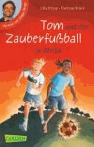 Tom und der Zauberfußball in Afrika.