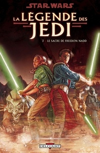 Tom Veitch - Star Wars - La Légende des Jedi T03 : Le Sacre de Freedon Nadd.