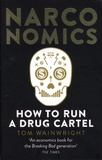 Tom Wainwright - Narconomics - How to Run a Drug Cartel.