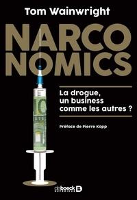 Tom Wainwright - Narconomics - La drogue, un business comme les autres ?.